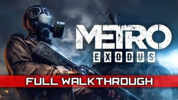 Metro Exodus Walkthrough